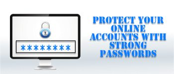 protect your online accounts with strong passwords